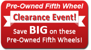 PreOwned Fifth Wheel Clearance Event